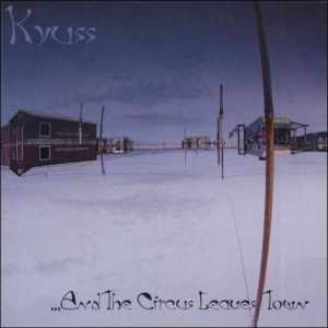 kyuss-and_the_circus_leaves_town