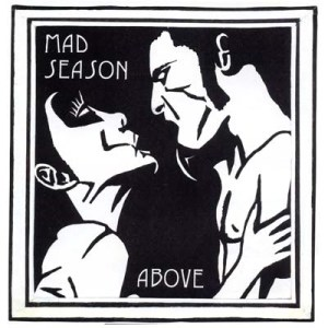 MAD SEASON-ABOVE